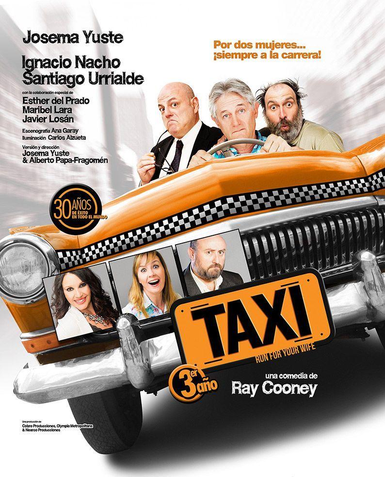 Josema Yuste Ignacio Nacho Y Santiago Urrialde Taxi Cartelera De Teatro Taxis Josema