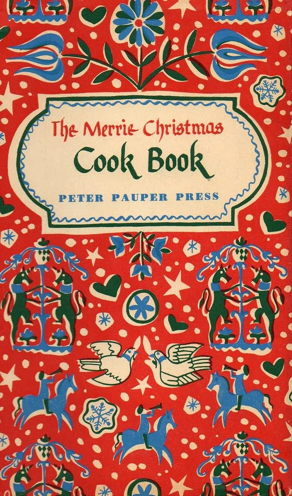 1955 Peter Pauper's edition of the Merrie Christmas Cook Book with charming illustrations and cover design by Ruth McCrea.