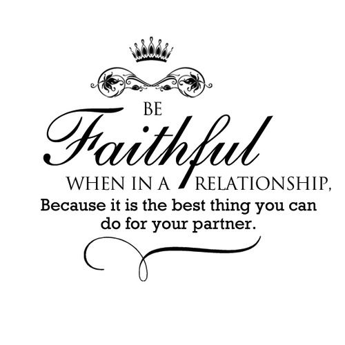 Being Faithful Vs Loyalty Quotes About Love And Relationships Love Quotes For Him Romantic Love Quotes For Him