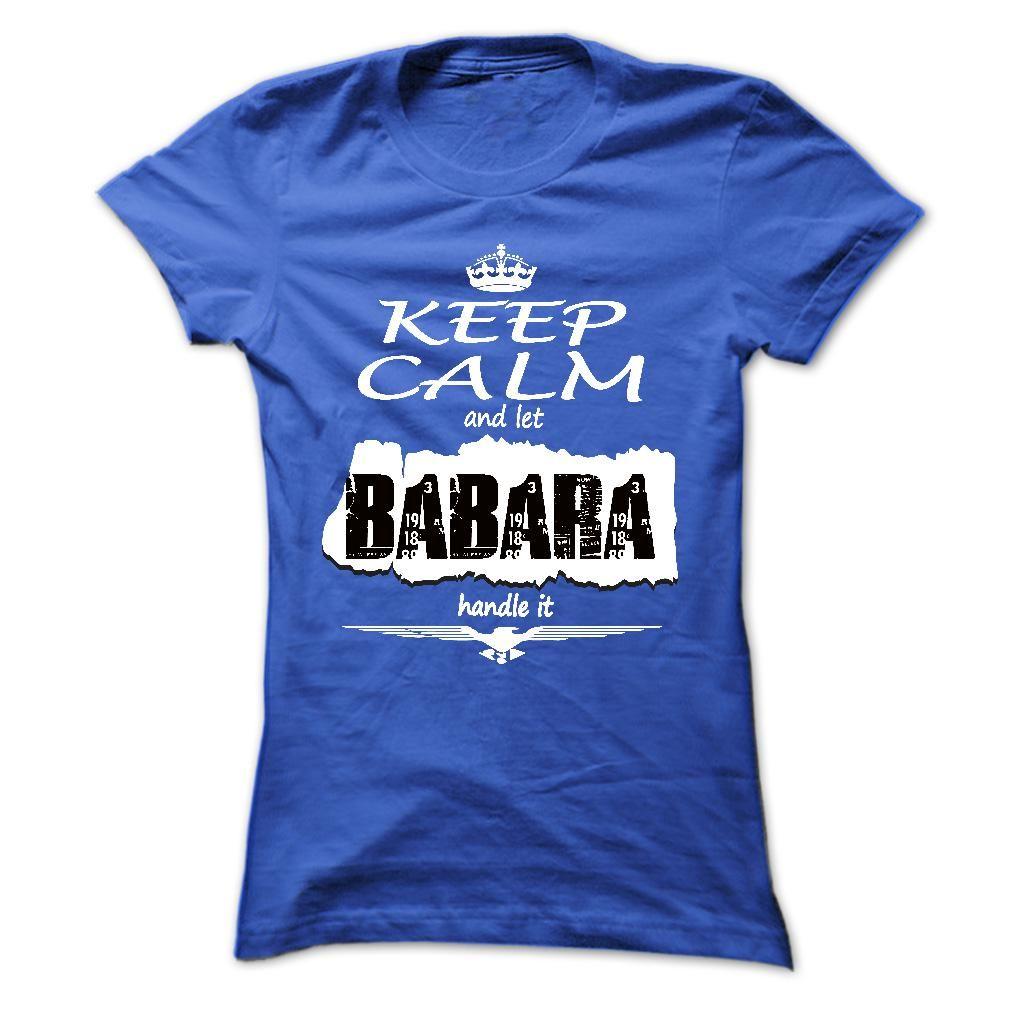 Keep Calm And Let BABARA Handle It - T Shirt, Hoodie, Hoodies, Year,Name, Birthday T Shirts, Hoodies. Check price ==► https://www.sunfrog.com/Names/Keep-Calm-And-Let-BABARA-Handle-It--T-Shirt-Hoodie-Hoodies-YearName-Birthday-Ladies.html?41382 $19