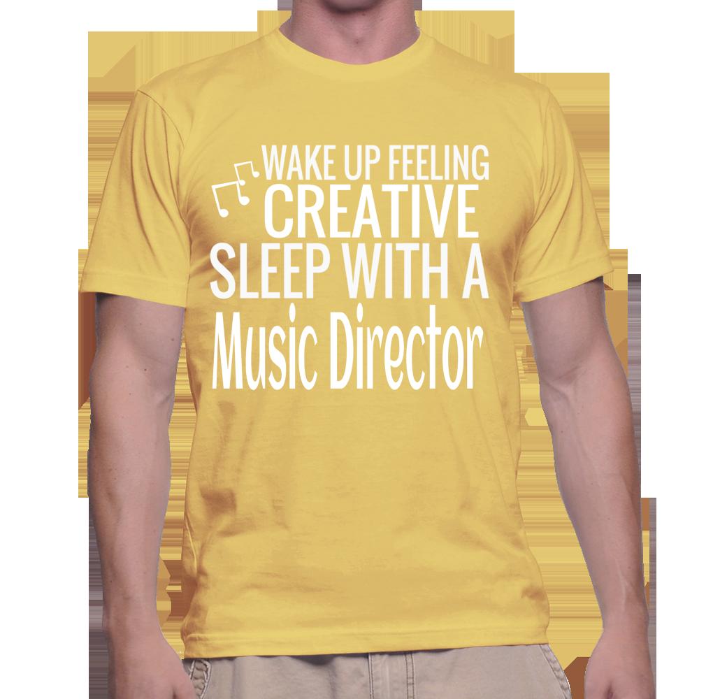 Wake Up Feeling Creative Sleep With A Music Director T-Shirt