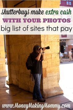 Wouldn't it be cool if someone paid you cash for your photos? And what if you weren't a professional photographer, yet they still paid cash for your photos. It's a possibility! Turn your photography hobby into money. Check out this big list of sites that pay for photos. http://MoneyMakingMommy.com