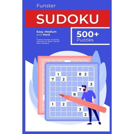 Funster 500+ Sudoku Puzzles Easy, Medium and Hard Sudoku Puzzles Including Instructions. Brain Games - Brain Workout.Lots of people love to play Sudoku Puzzles, people of all ages, all nationalities, and from all walks of life. Sudoku Puzzles are very popular; they get published in newspapers and magazines across the globe, much like crossword puzzles.One thing you will discover about Sudoku Puzzles, they are very addictive and presses are working hard to turn out books to help satisfy that addi