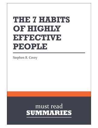 Summary The 7 Habits of Highly Effective People Stephen R Covey by - 7 habits of highly effective people summary