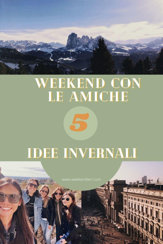 Cosa fare il weekend con le amiche? Ecco 5 idee invernali! #weekend #amiche #ideeweekend #miglioriamiche