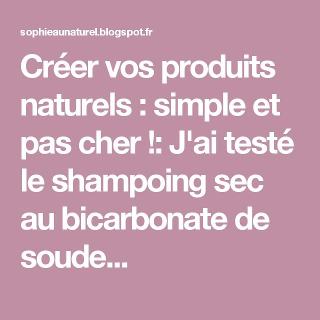 Créer vos produits naturels : simple et pas cher !: J'ai testé le shampoing sec au bicarbonate de soude...
