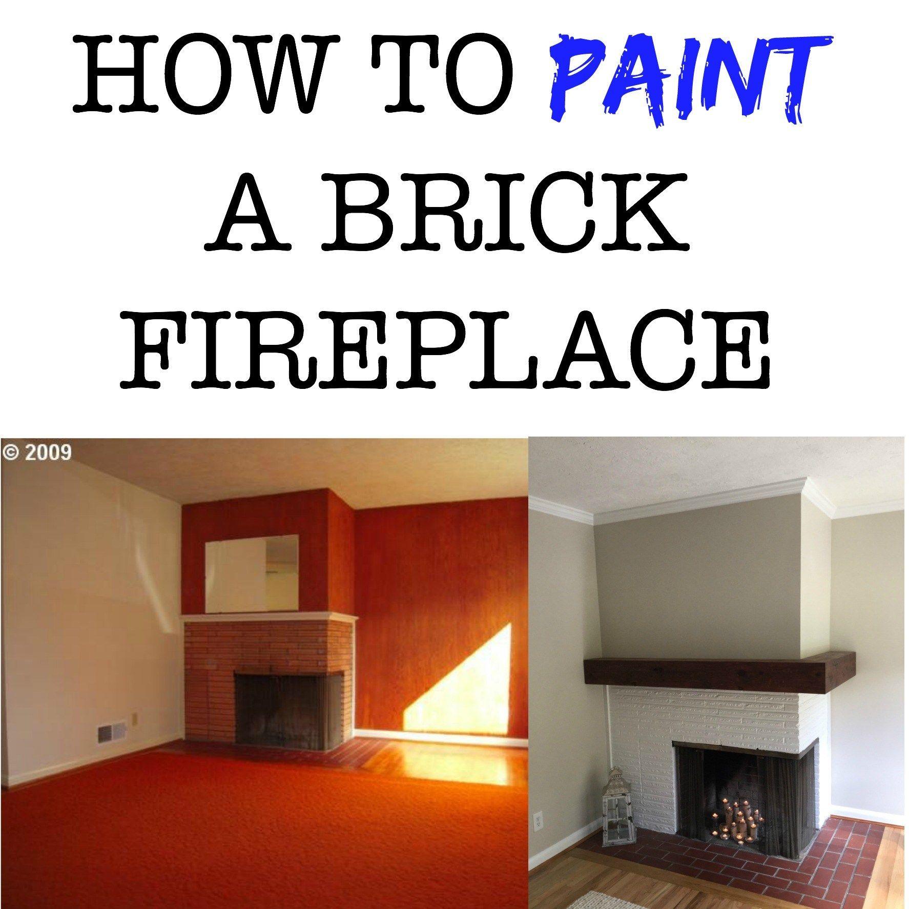 HOW TO PAINT A BRICK FIREPLACE Pinterest Brick fireplace Bricks
