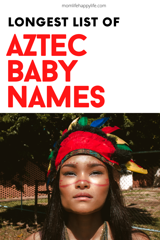 Longest List Of Aztec Baby Names Mexican Girl Names Mexican Baby Names Long Girl Names