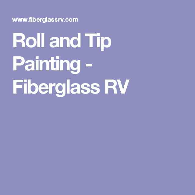 Roll and Tip Painting Fiberglass RV