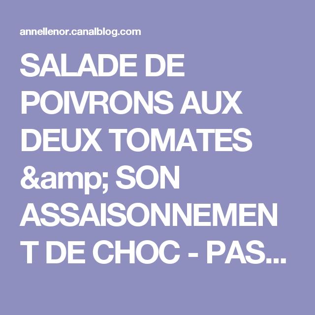 SALADE DE POIVRONS AUX DEUX TOMATES & SON ASSAISONNEMENT DE CHOC - PASSION ... GOURMANDISE !