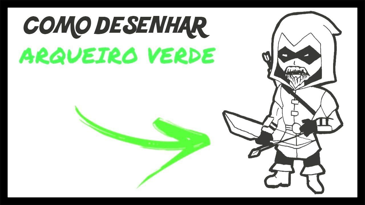 como desenhar o arqueiro verde chibi passo a passo meu canal