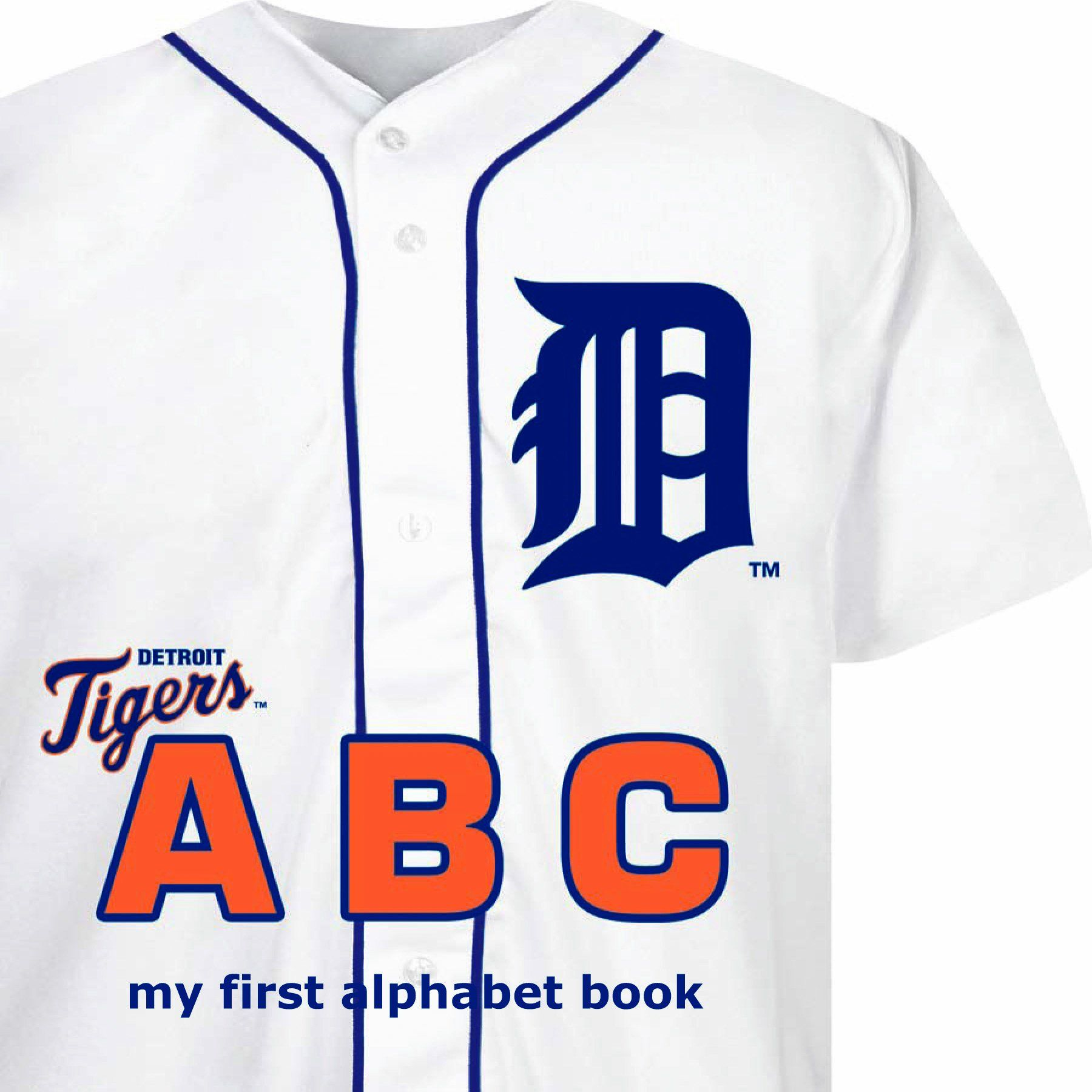 Detroit Tigers Abc My First Alphabet Books Michaelson Entertainment Brad Epstein 9781607300137 Amazon Com Books Mom Detroit Tigers Mlb Detroit Tig