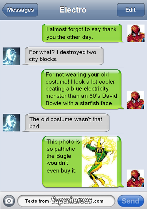 Image is everything.  http://textsfromsuperheroes.com/