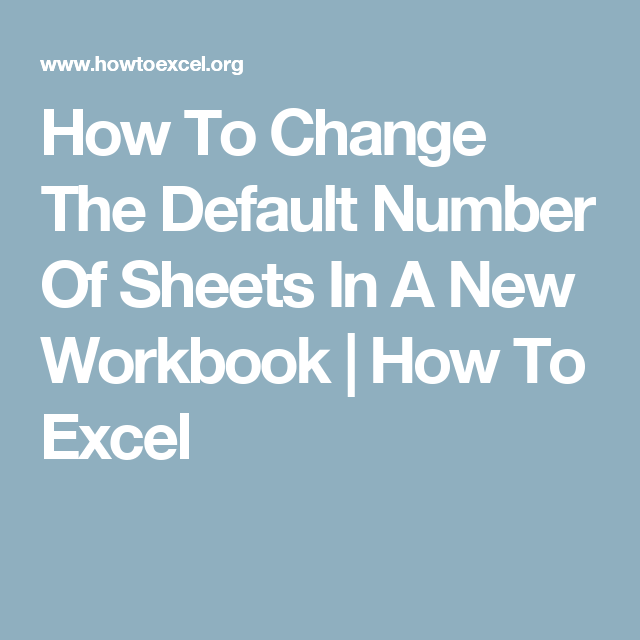 How To Change The Default Number Of Sheets In A New Workbook   How ...