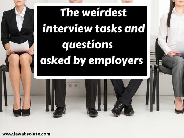 Weirdest interview tasks and questions