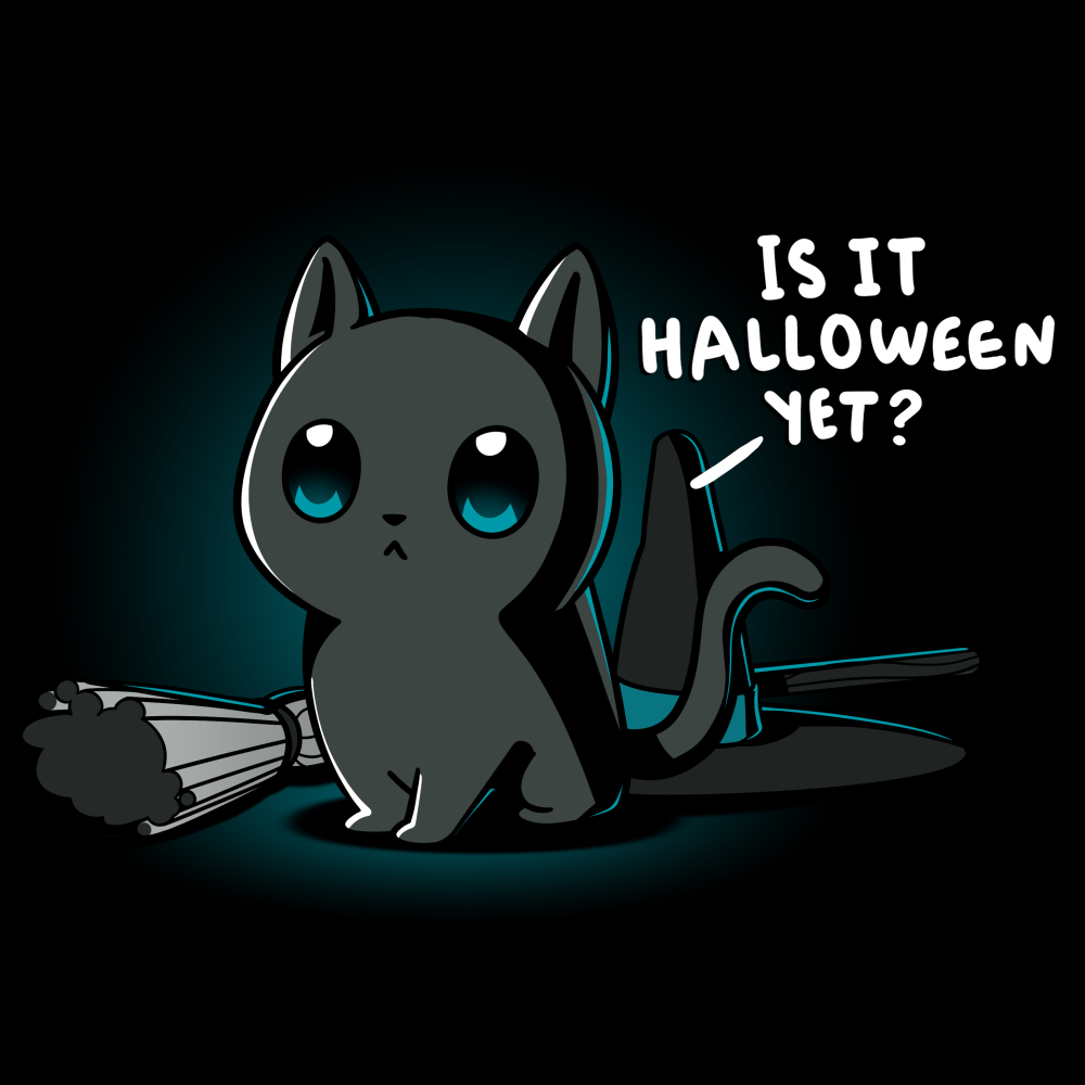 Is It Halloween Yet? Funny, cute & nerdy shirts