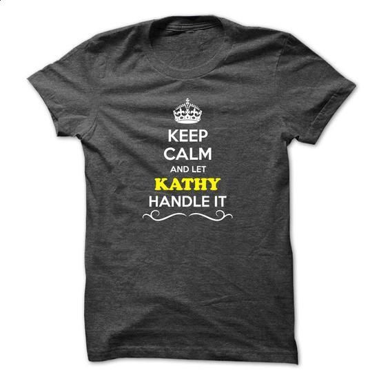 Keep Calm and Let KATHY Handle it - #tshirt organization #animal hoodie. PURCHASE NOW => https://www.sunfrog.com/LifeStyle/Keep-Calm-and-Let-KATHY-Handle-it-50633054-Guys.html?68278