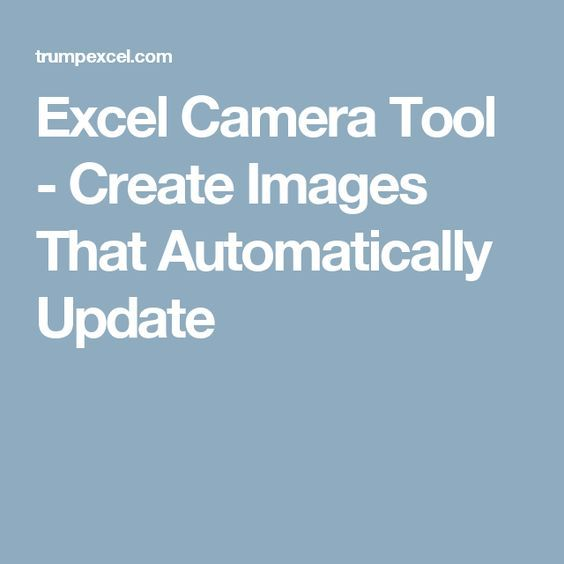 Excel Camera Tool - Create Images That Automatically Update Cameras