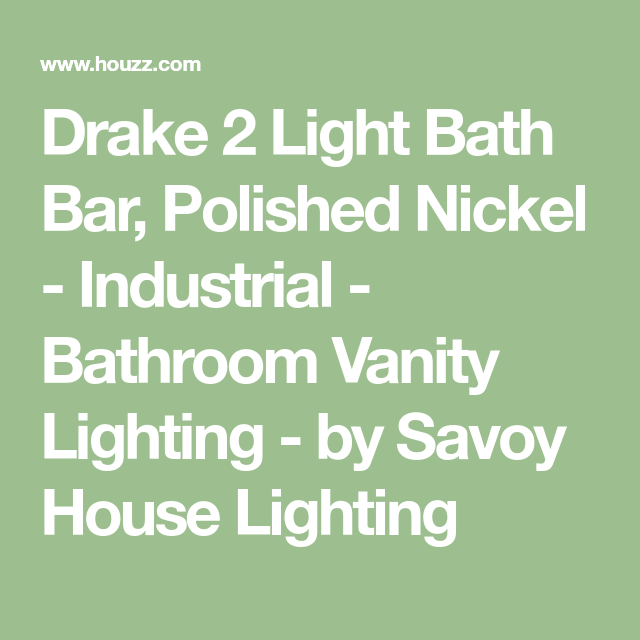 Drake 2 Light Bath Bar, Polished Nickel - Industrial - Bathroom ...