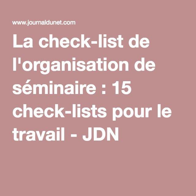 La check-list de l'organisation de séminaire : 15 check-lists pour le travail - JDN