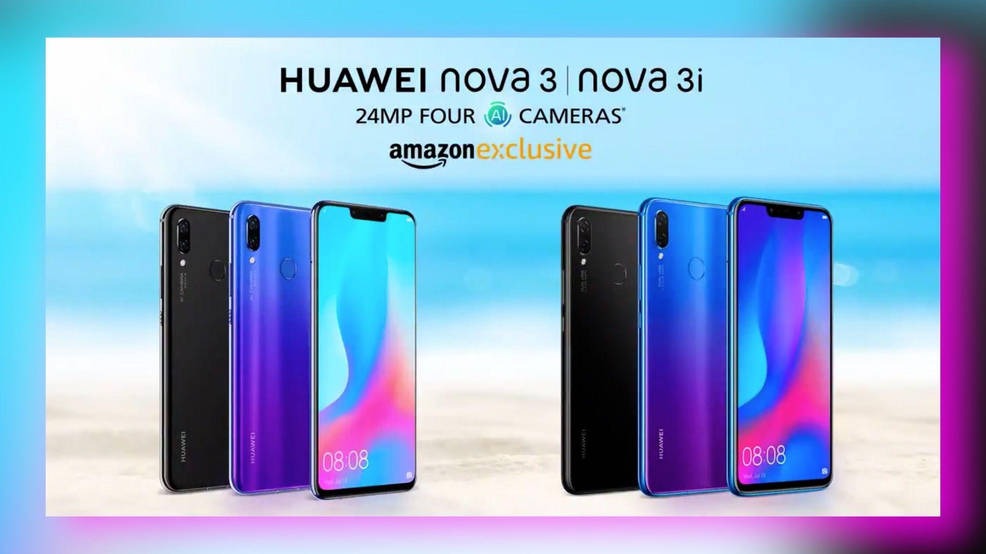 Huawei Nova 3 & Nova 3i Smartphones Launched In India: Price