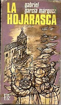 La Hojarasca : novela / Gabriel García Márquez