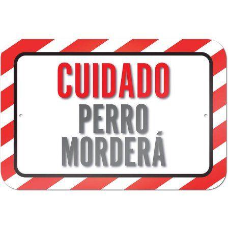 Cuidado Perro Mordera¡ Caution Dog Will Bite Spanish Sign