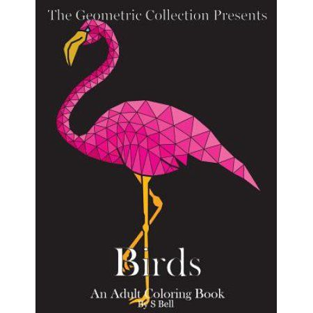 The Geometric Collection Presents: Birds: An Adult Coloring Book