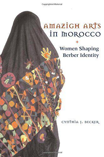 Amazigh arts in Morocco : women shaping berber identity
