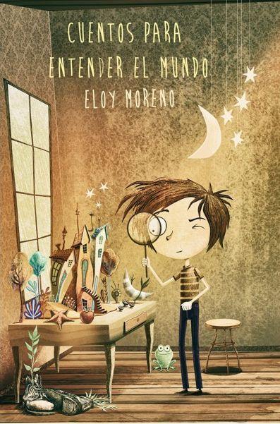 Cuentos Para Entender El Mundo Mejor Eloy Stories For Kids Books