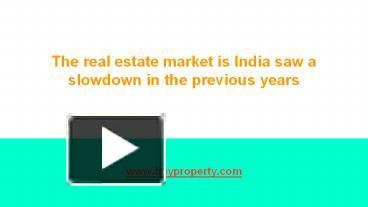 Rate of Property In India saw a lag in some past years
