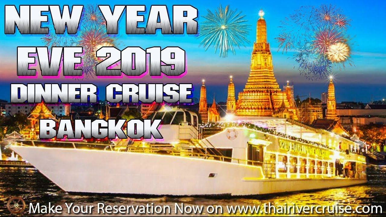 Thailand New Year Party Bangkok New Years Eve 2019 River Dinner Cruise Thailand New Year Dinner Cruise New Years Eve
