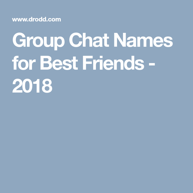 Group Chat Names For Best Friends 2018 Group Chat Names Funny Group Chat Names Names