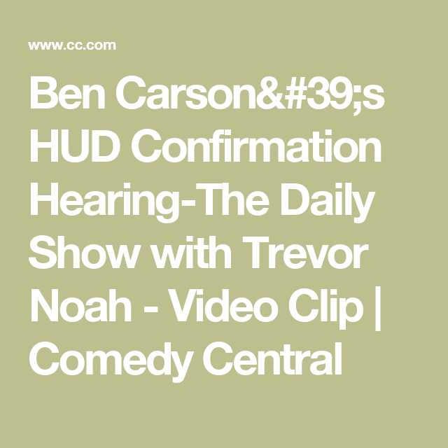 Ben Carson's HUD Confirmation Hearing-The Daily Show with Trevor Noah - Video Clip | Comedy Central