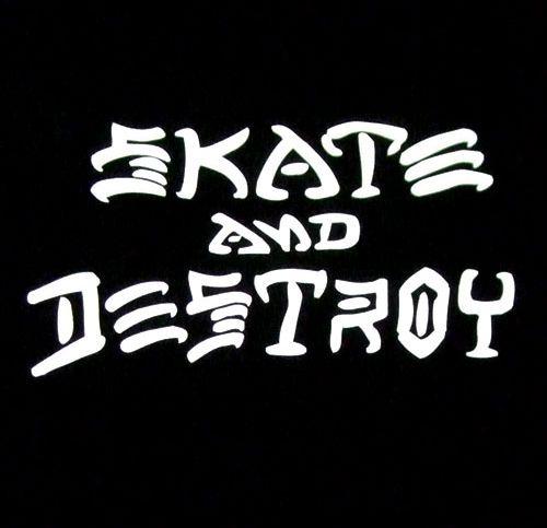 98f9b65c1 Skate and Destroy!!!!!
