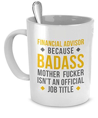 Mug Financial Advisor Gifts Financial Advisor Mug  Badas