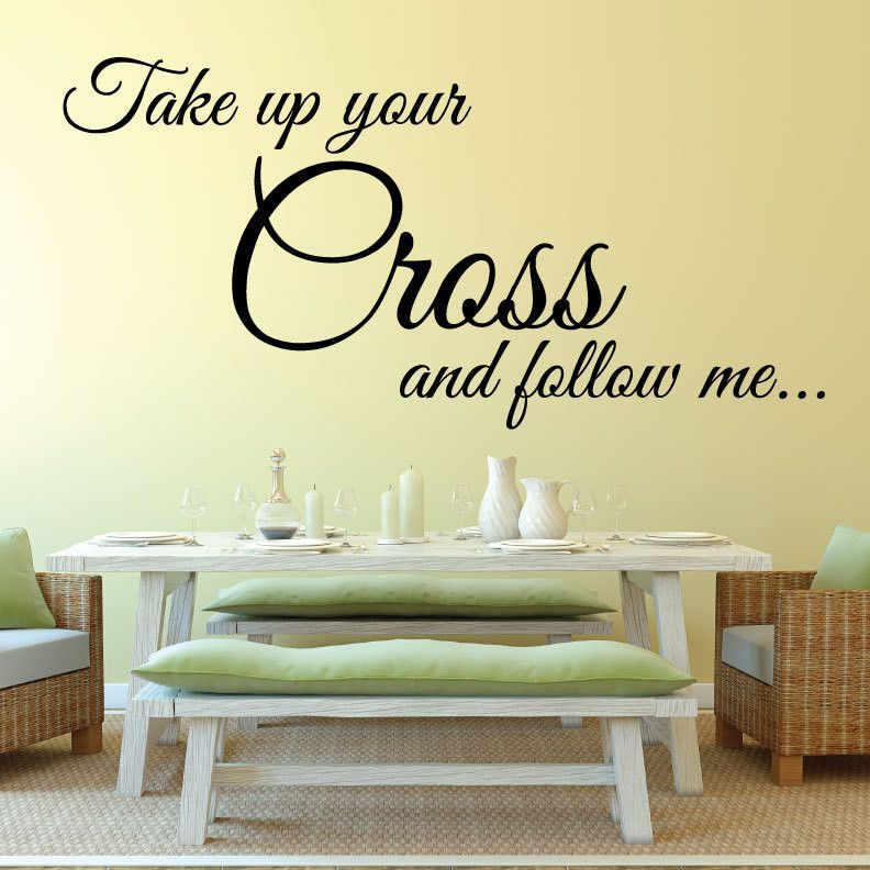Take Up Your Cross and Follow Me Wall Decal, 0061, Matthew 16:24-26 ...