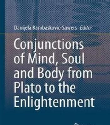 Conjunctions Of Mind Soul And Body From Plato To The Enlightenment