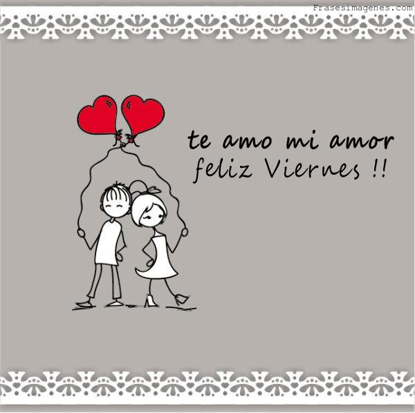 Frases Bonitas Para El Dia Viernes Dias Days Pinterest Amor