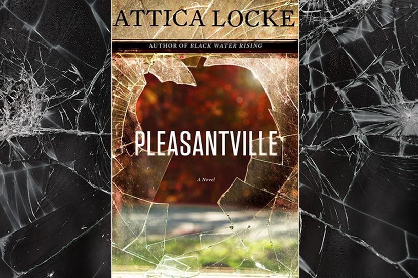 """Included on the 2016 Bailey's Women's Prize for Fiction longlist, Attica Locke's """"Pleasantville"""" is a mystery set in a middle-class, predominantly black neighborhood o…"""