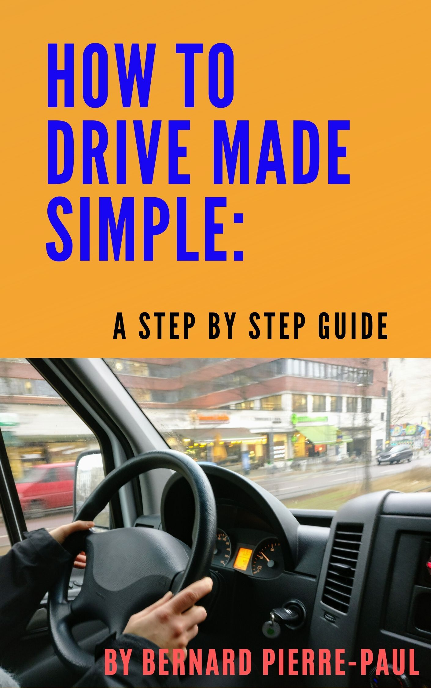 Free Ebook How To Drive A Car For Beginners Driving Tips For Beginners Driving For Beginners Learning To Drive Tips