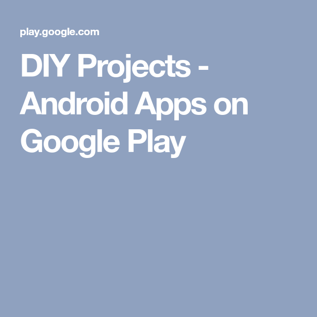 DIY Projects - Android Apps on Google Play | App, Diy ...