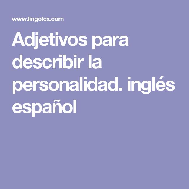 Adjetivos para describir la personalidad. inglés español | Spanish ...