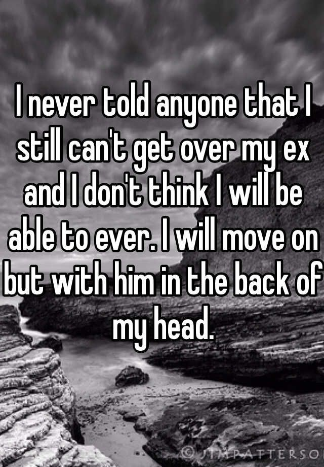 why can i get over my ex