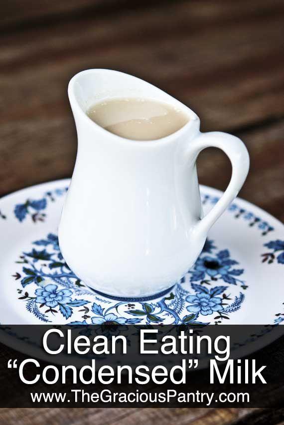 Clean Eating Recipes | Clean Eating Condensed Milk...or ...
