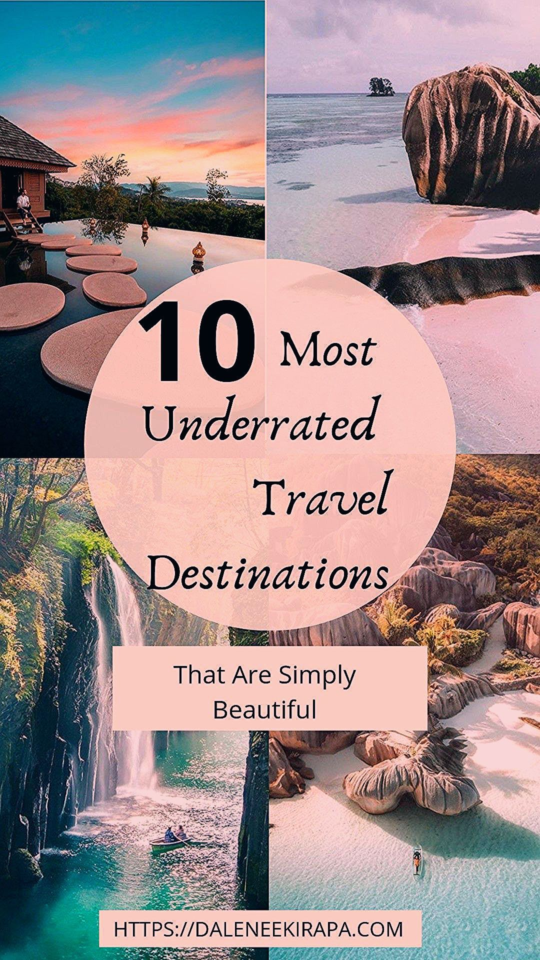 Photo of 10 Spectacular Travel Destinations That Are Underrated