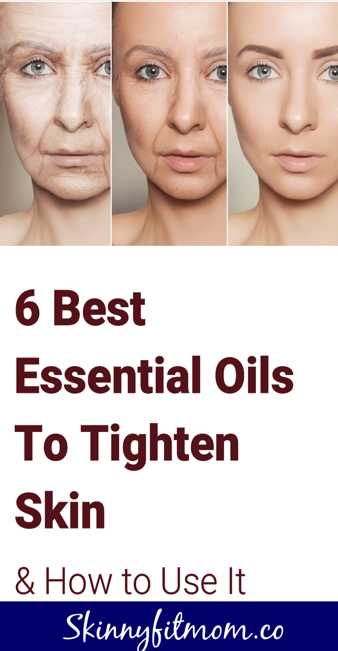 Get Rid of Saggy Skin with the Top Best Essential Oils to Tighten Skin