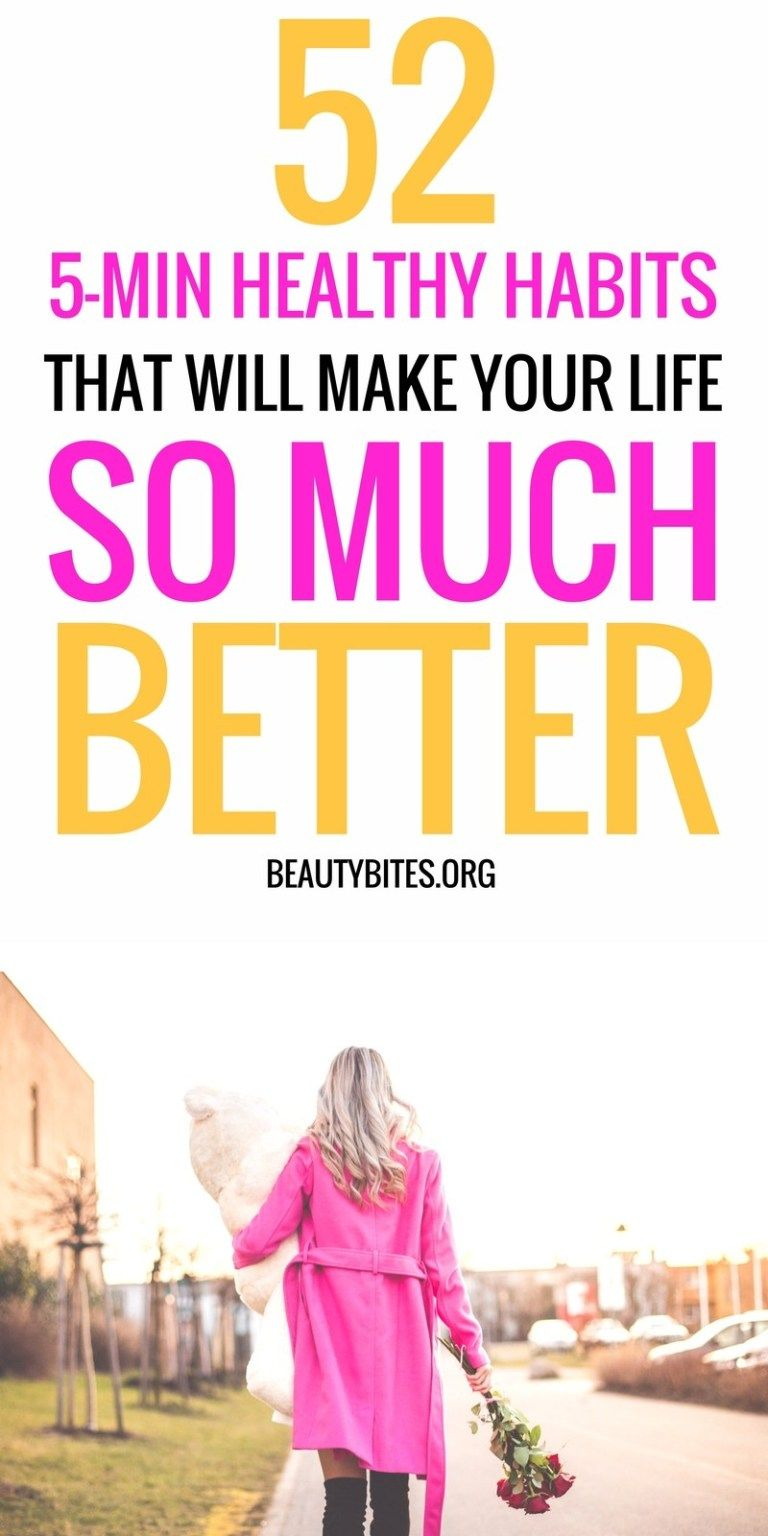 52 Five-Minute Habits To Make Life So Much Better – Beauty Bites