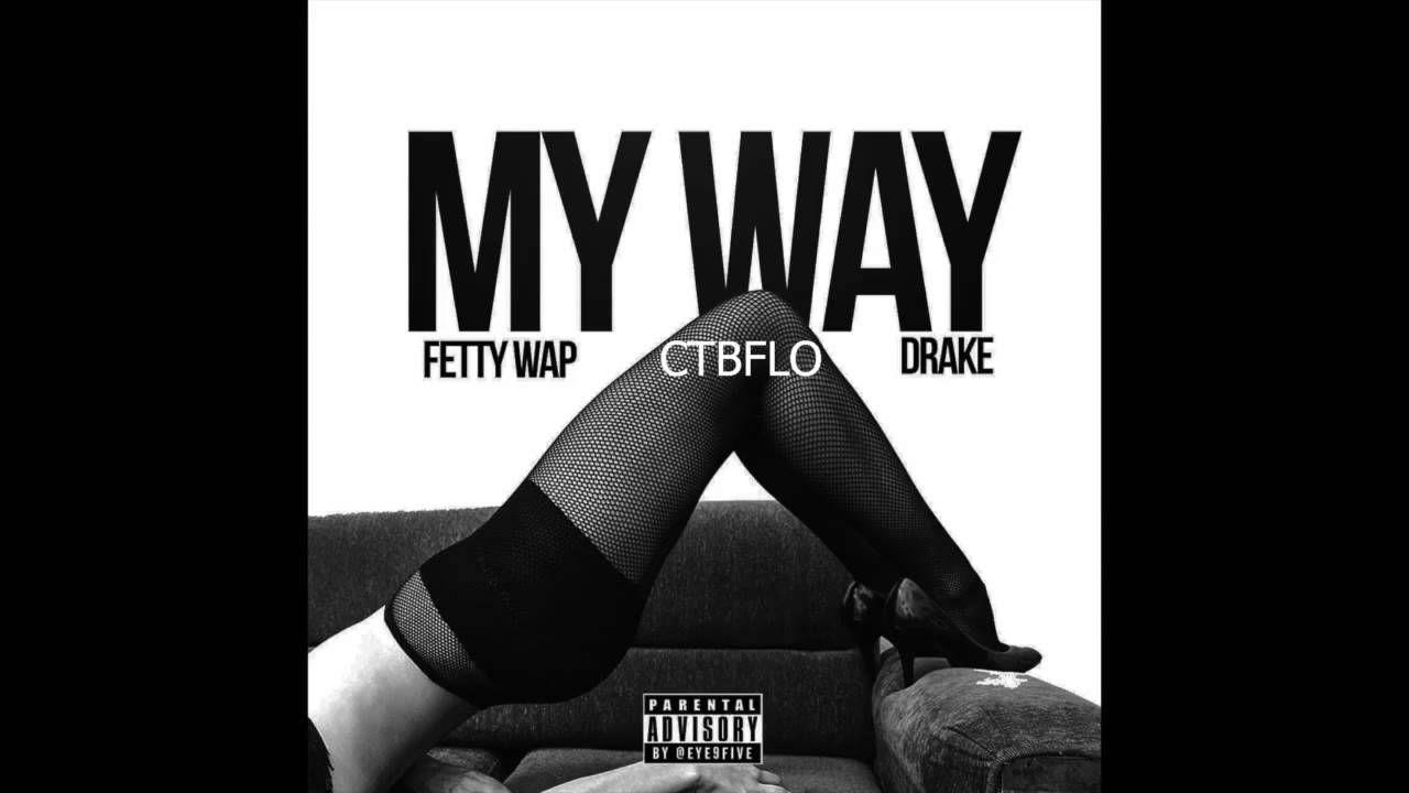 Remy Boyz - My Way Fetty Wap ft  Drake, CTBFlo | music to my ears