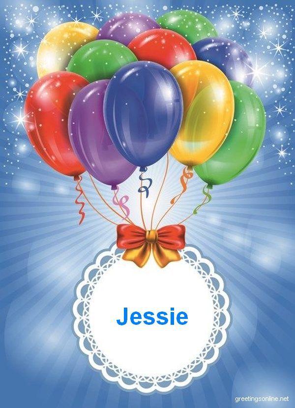 Happy Birthday Jessie Glucklicher Geburtstag Geburtstag